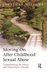 Moving On After Childhood Sexual Abuse: Understanding the Effects and Preparing for Therapy