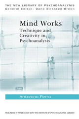 Mind Works: Technique and Creativity in Psychoanalysis