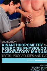 Kinanthropometry and Exercise Physiology Laboratory Manual: Tests, Procedures and Data: Volume 1: Anthropometry
