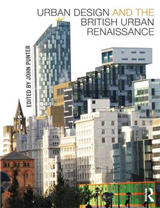 Urban Design and the British Urban Renaissance