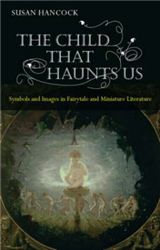 The Child That Haunts Us: Symbols and Images in Fairytale and Miniature Literature