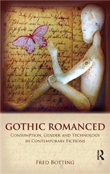Gothic Romanced: Consumption, Gender and Technology in Contemporary Fictions