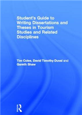 Student\'s Guide to Writing Dissertations and Theses in Tourism Studies and Related Disciplines