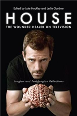 House: The Wounded Healer on Television: Jungian and Post-Jungian Reflections