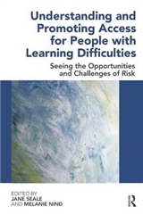 Understanding and Promoting Access for People with Learning Difficulties: Seeing the Opportunities and Challenges of Risk