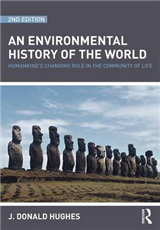 An Environmental History of the World: Humankind\'s Changing Role in the Community of Life