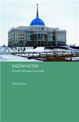 Kazakhstan - Ethnicity, Language and Power