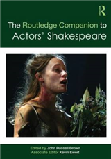 The Routledge Companion to Actors\' Shakespeare