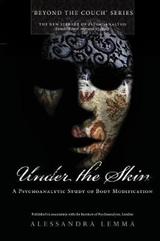 Under the Skin: A Psychoanalytic Study of Body Modification