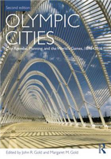 Olympic Cities: City Agendas, Planning, and the World\'s Games, 1896 - 2016
