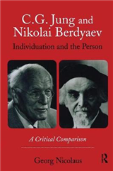 C.G. Jung and Nikolai Berdyaev: Individuation and the Person: A Critical Comparison