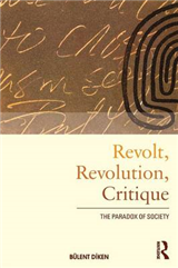 Revolt, Revolution, Critique: The Paradox of Society