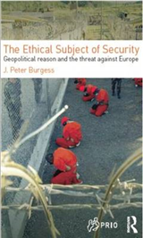 The Ethical Subject of Security: Geopolitical Reason and the Threat Against Europe
