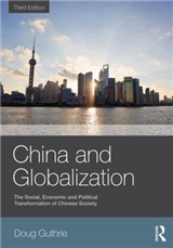 China and Globalization: The Social, Economic and Political Transformation of Chinese Society