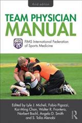 Team Physician Manual: International Federation of Sports Medicine (FIMS)