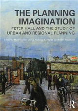 The Planning Imagination: Peter Hall and the Study of Urban and Regional Planning