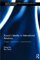Russia\'s Identity in International Relations: Images, Perceptions, Misperceptions