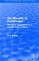 The Morality of Punishment: With Some Suggestions for a General Theory of Ethics