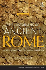 The Historians of Ancient Rome: An Anthology of the Major Writings