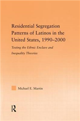 Residential Segregation Patterns of Latinos in the United States, 1990-2000
