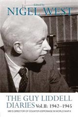 The Guy Liddell Diaries Vol.II: 1942-1945: MI5\'s Director of Counter-Espionage in World War II