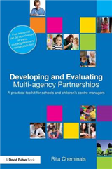 Developing and Evaluating Multi-Agency Partnerships: A Practical Toolkit for Schools and Children\'s Centre Managers