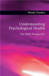 Understanding Psychological Health: The REBT Perspective