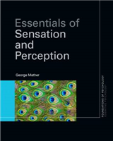 Essentials of Sensation and Perception