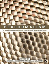 Performalism: Form and Performance in Digital Architecture