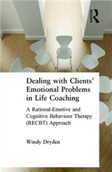 Dealing with Clients\' Emotional Problems in Life Coaching: A Rational-Emotive and Cognitive Behaviour Therapy (RECBT) Approach