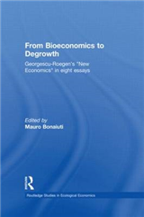 From Bioeconomics to Degrowth: Georgescu-Roegen\'s \'New Economics\' in Eight Essays