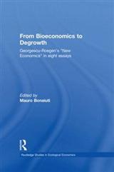 From Bioeconomics to Degrowth: Georgescu-Roegen\'s \'New Economics\' in Eight Essays