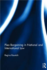 Plea Bargaining in National and International Law: A Comparative Study