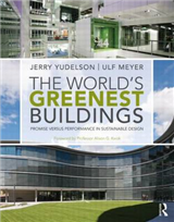 The World\'s Greenest Buildings: Promise Versus Performance in Sustainable Design