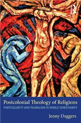 Postcolonial Theology of Religions: Particularity and Pluralism in World Christianity