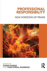 Professional Responsibility: New Horizons of Praxis