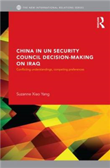China in UN Security Council Decision-Making on Iraq: Conflicting Understandings, Competing Preferences