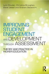 Improving Student Engagement and Development through Assessment: Theory and practice in higher education