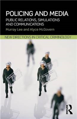 Policing and Media: Public Relations, Simulations and Communications