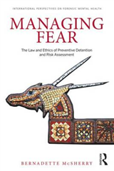 Managing Fear: The Law and Ethics of Preventive Detention and Risk Assessment