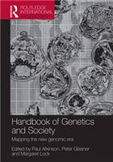 The Handbook of Genetics & Society: Mapping the New Genomic Era