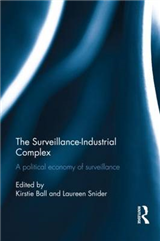 The Surveillance-Industrial Complex: A Political Economy of Surveillance