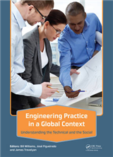 Engineering Practice in a Global Context: Understanding the Technical and the Social