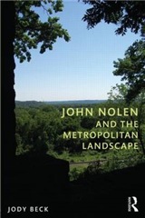 John Nolen and the Metropolitan Landscape