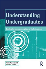 Understanding Undergraduates: Challenging Our Preconceptions of Student Success