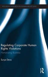 Regulating Corporate Human Rights Violations: Humanizing Business