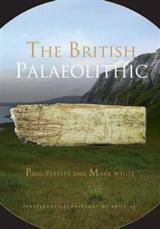 The British Palaeolithic: Human Societies at the Edge of the Pleistocene World
