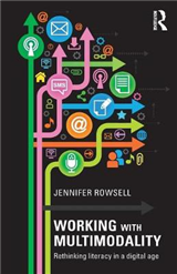 Working with Multimodality: Rethinking Literacy in a Digital Age