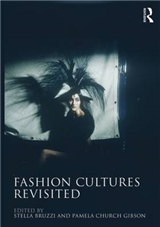 Fashion Cultures Revisited: Theories, Explorations and Analysis