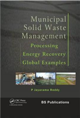 Municipal Solid Waste Management: Processing - Energy Recovery - Global Examples